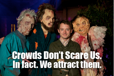 Crowds don't scare us. In fact, we attract them.